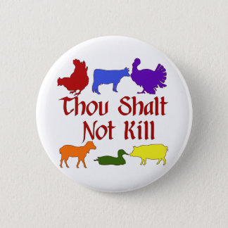 Thou Shalt Not Kill 2 Inch Round Button