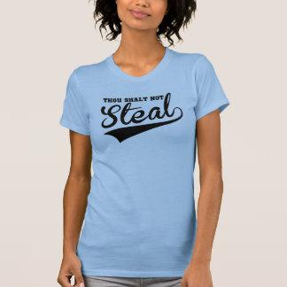 Thou Shalt Not Steal, Except in Softball T-Shirt