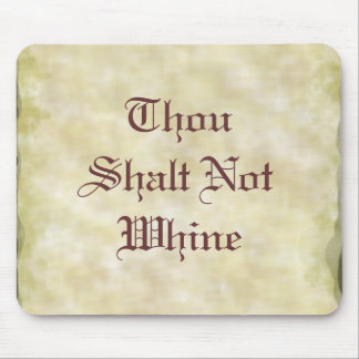 Thou Shalt Not Whine Mouse Pad