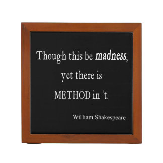 Though Be Madness Yet Method Shakespeare Quote Desk Organizer
