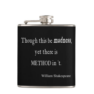 Though Be Madness Yet Method Shakespeare Quote Flasks