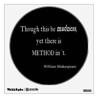 Though Be Madness Yet Method Shakespeare Quote Wall Sticker
