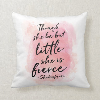 Though she be but little, she is fierce pillow