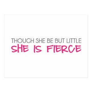 Though She Be But Little She Is Fierce Postcard