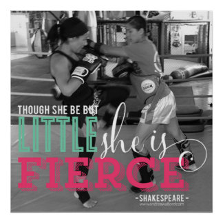 """""""Though she be but little, she is fierce"""" Poster"""