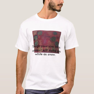 Though your sins be as crimson T-Shirt
