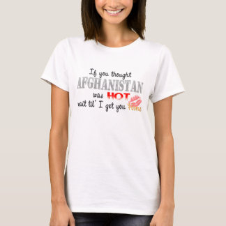Thought Afghanistan Was Hot T-Shirt