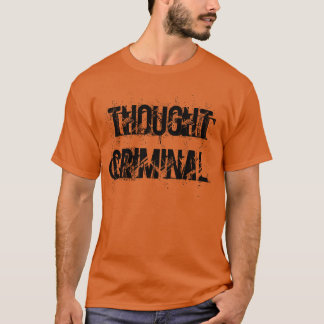 """Thought Criminal"" t-shirt"