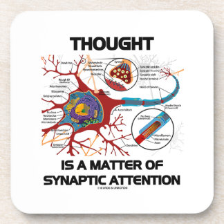 Thought Is A Matter Of Synaptic Attention (Neuron) Beverage Coaster