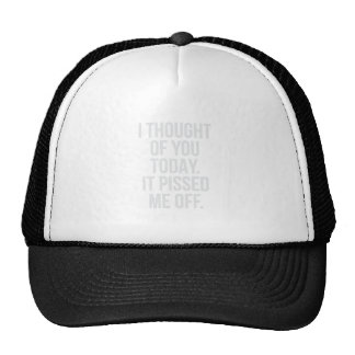 Thought of you Today Trucker Hat