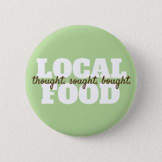 Thought. Sought. Bought. Local Food Button