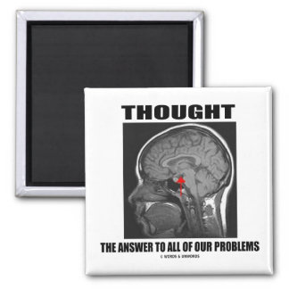 Thought The Answer To All Of Our Problems (Brain) Magnet