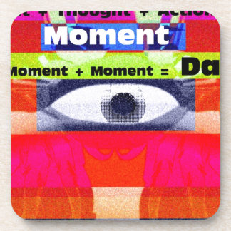 Thoughts and Actions equal Moments =Days Drink Coaster