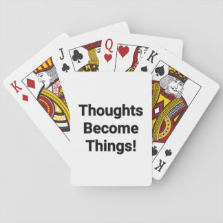 Thoughts Become Things! Playing Cards