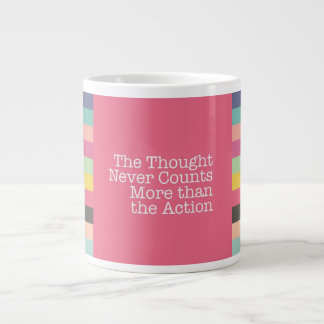 Thoughts Never Counts More Than Actions Jumbo Mug
