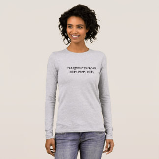 thoughts & prayers long sleeve T-Shirt