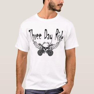Three Day Ride!!!!!!!! T-Shirt