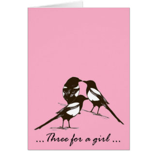 Three for a girl  - magpies greetings card