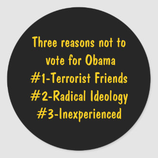 Three reasons not to vote for Obama#1-Terrorist... Classic Round Sticker