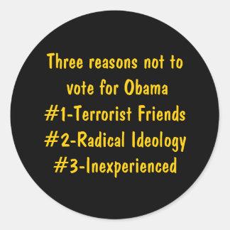 Three reasons not to vote for Obama#1-Terrorist... Round Sticker