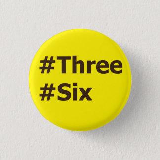 #Three, #Six 1 Inch Round Button