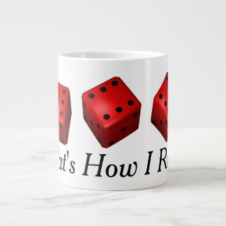 Three Sixes Red Dice Bunco That's How I Roll Large Coffee Mug
