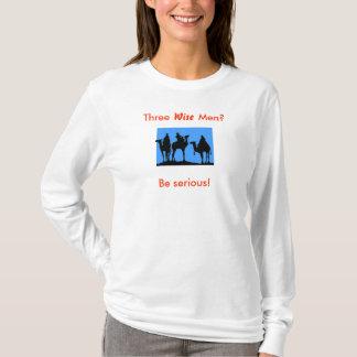 "Three ""Wise"" Men T-Shirt"