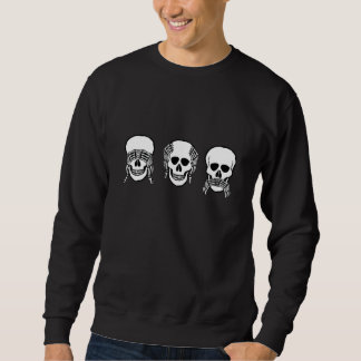 Three wise skulls, see, hear, speak no evil sweatshirt