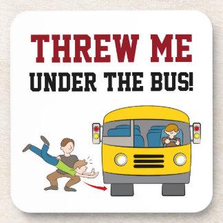 Threw Me Under The Bus Coaster