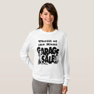 Thrill of The Hunt Garage Sale Women's T-Shirt