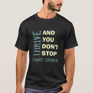 THRIVE 2018 Economic Comeback T-Shirt