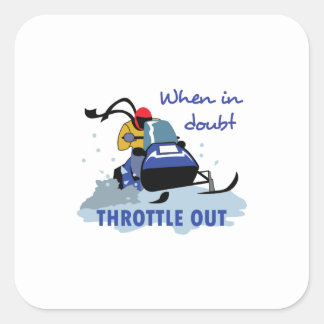 THROTTLE OUT SQUARE STICKER
