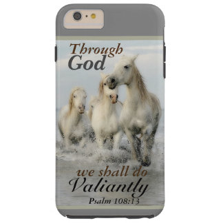 Through God we shall do Valiantly Psalm 108 Horses Tough iPhone 6 Plus Case