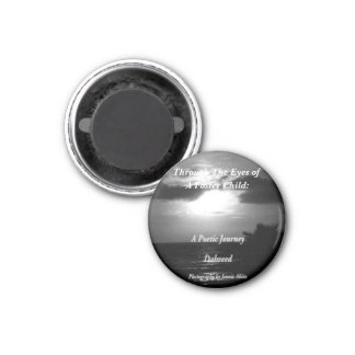 Through The Eyes of, A Foster Child: 1 Inch Round Magnet