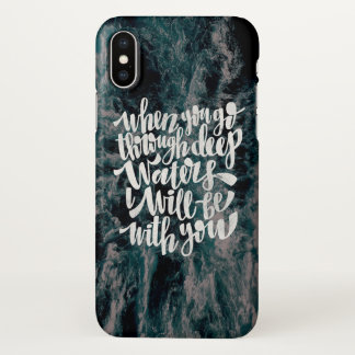 through when you go deep waters iPhone x case
