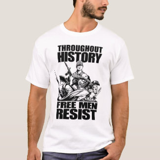 Throughout History, Free Men Resist T-Shirt