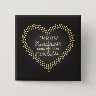 Throw Kindness Around Like Confetti 2 Inch Square Button