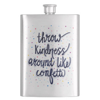 Throw Kindness Around Like Confetti Hip Flask