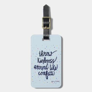 Throw Kindness Around Like Confetti Luggage Tag