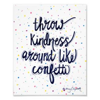 Throw Kindness Around Like Confetti Photo Print