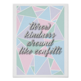 Throw kindness around like confetti - Quote Poster