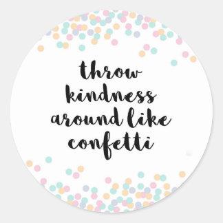 Throw Kindness Around Quote Classic Round Sticker