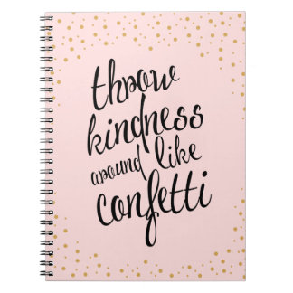 Throw Kindness Like Confetti Happy Notebook