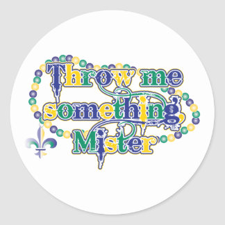 Throw me something, Mister (bc) Round Sticker
