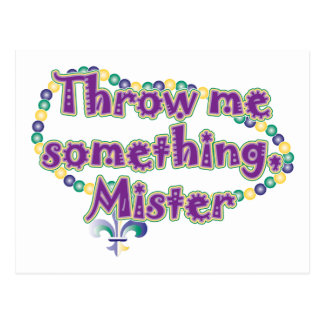 Throw me something, Mister Postcard
