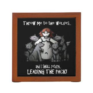 """Throw Me To The Wolves"" Desk Organiser"