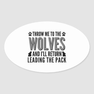 Throw Me To The Wolves Oval Sticker