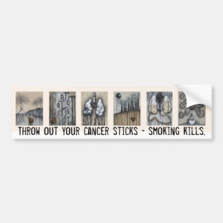 Throw out your cancer sticks - smoking kills. bumper sticker