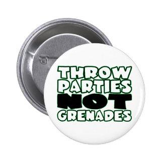Throw Parties Not Grenades 2 Inch Round Button
