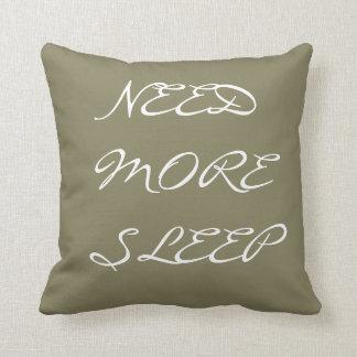 Throw Pillow Need More Sleep